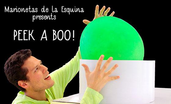 Peek-a-boo! New show from Marionetas de la Esquina